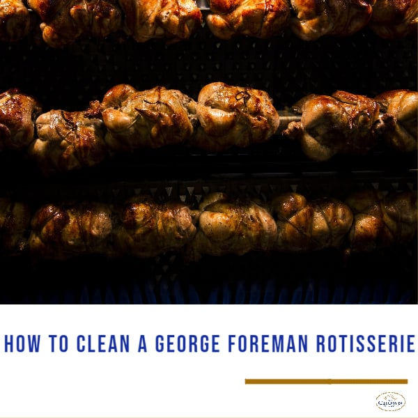 How to clean a George Foreman Rotisserie: chicken cooked using a rotisserie