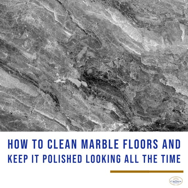 How to Clean Marble Floors and Keep It Polished Looking all the time