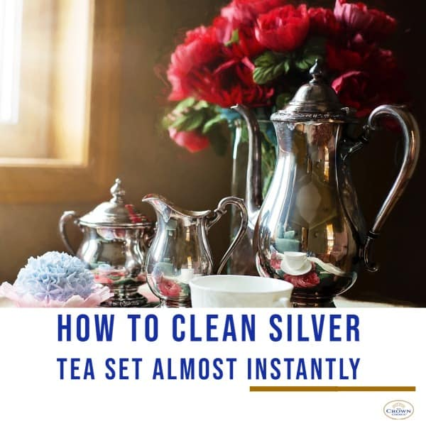 How to Clean Silver Tea Set Almost Instantly
