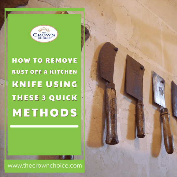 How to Remove Rust off a Kitchen Knife Using These 3 Quick Methods