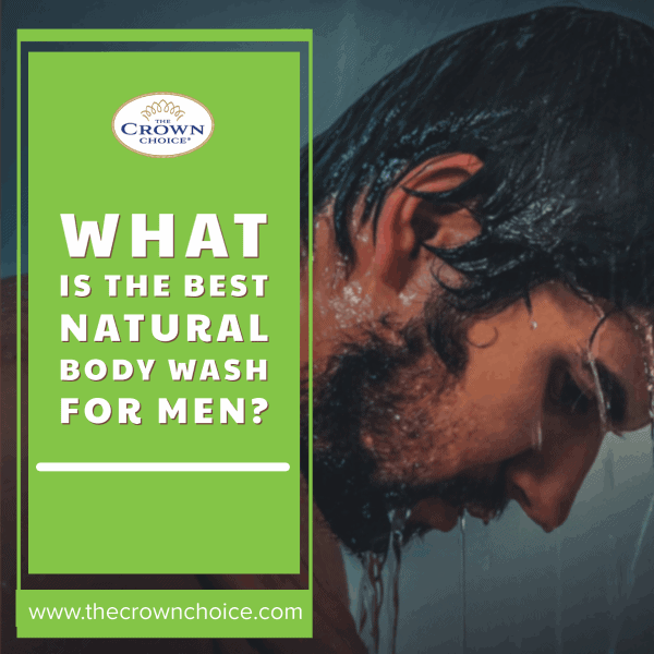 What Is the Best Natural Body Wash for Men?