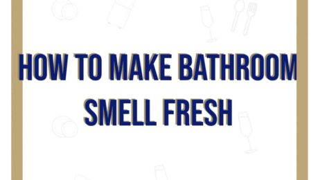 How to Make the Bathroom Smell Fresh