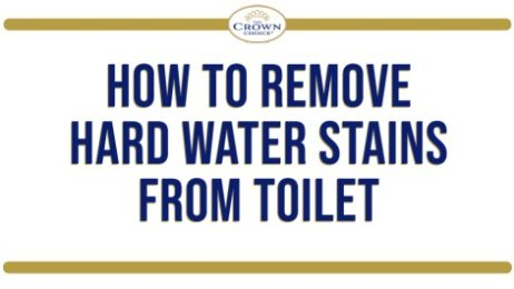 How to Remove Hard Water Stains from Toilet