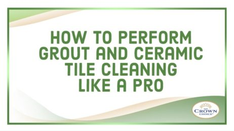 How To Perform Grout and Ceramic Tile Cleaning Like a Pro