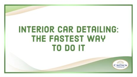 Interior Car Detailing: The Fastest Way to Do It
